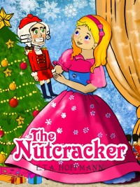 The Nutcracker and the Mouse King – Christmas Story