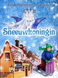 De Sneeuwkoningin – Hans Christian Andersen